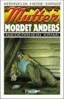 Mutter mordet anders
